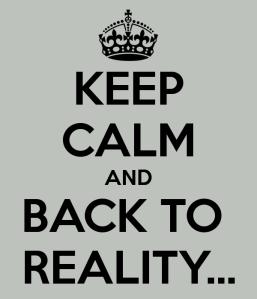 keep-calm-and-back-to-reality-3