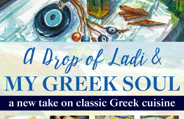 A Drop of Ladi & My Greek Soul | Kouzounas Kitchen